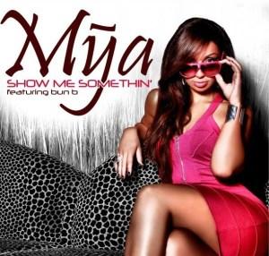 Mya - Show Me Somethin'