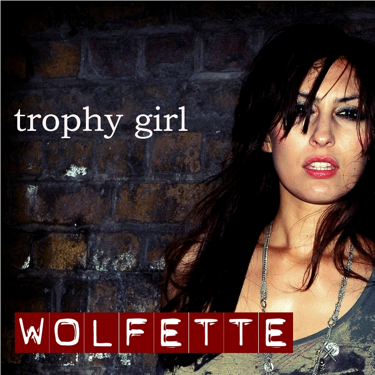 Hot Video Alert: Wolfette - Trophy Girl