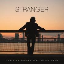 Chris Malinchak - Stranger