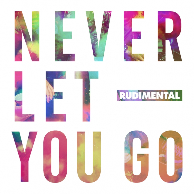 """The new single from Rudimental, """"Never Let You Go"""" is out now. Get it!"""