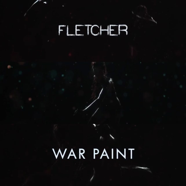 "Check out the video for ""War Paint"" by rising star FLETCHER, out now."