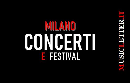 Concerti e festival a Milano
