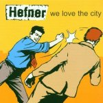 Hefner – We Love The City