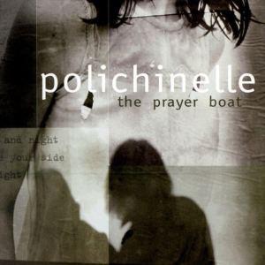 The Prayer Boat - Polichinelle