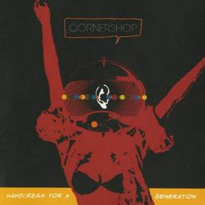 çCornershop - Handcream For A Generation
