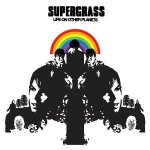 Supergrass – Life On Other Planets