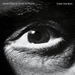 John Foxx and Louis Gordon - Crash And Burn