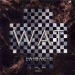 Laibach – WAT