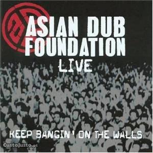 Asian Dub Foundation - Keep Bangin' On The Walls