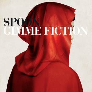 Spoon - Gimme Fiction