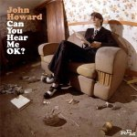 John Howard – Can You Hear Me OK?