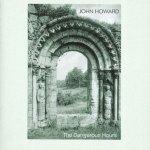John Howard – The Dangerous Hours