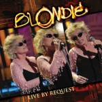 Blondie – Live By Request