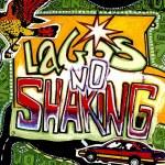 Tony Allen – Lagos No Shaking