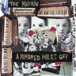 The Walkmen – A Hundred Miles Off