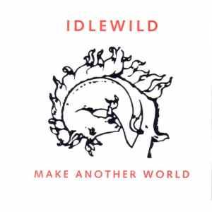 Idlewild - Make Another World