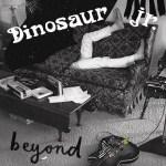 Dinosaur Jr – Beyond
