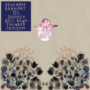 Devendra Banhart - Smokey Rolls Down Thunder Canyon