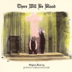 Jonny Greenwood – There Will Be Blood OST