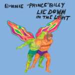 Bonnie Prince Billy – Lie Down In The Light