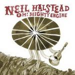 Neil Halstead – Oh! Mighty Engine