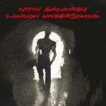 Nitin Sawhney – London Undersound