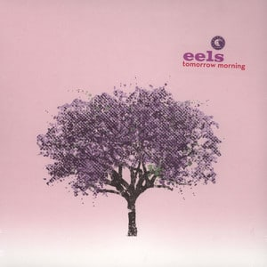 Eels - Tomorrow Morning