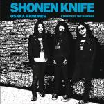 Shonen Knife – Osaka Ramones: A Tribute To The Ramones