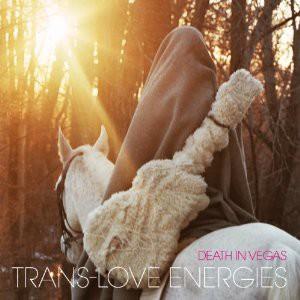 Death In Vegas - Trans-Love Energies