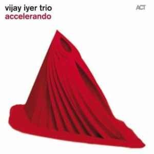 Vijay Iyer Trio - Accelerando