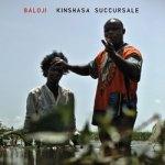 Baloji – Kinshasa Succursale