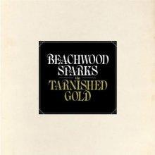 Beachwood Sparks - Tarnished Gold