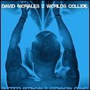 David Morales – 2 Worlds Collide