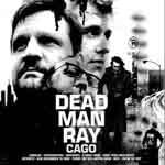 Dead Man Ray – Cago