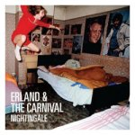 Erland & The Carnival – Nightingale