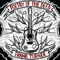Frank Turner – Poetry Of The Deed