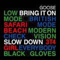 Goose – Bring It On
