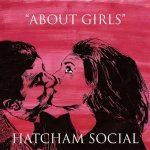 Hatcham Social – About Girls