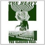 The Heavy – The Glorious Dead