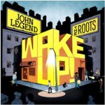 John Legend & The Roots – Wake Up!