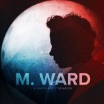 M Ward – A Wasteland Companion