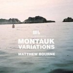 Matthew Bourne – Montauk Variations