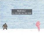 Meursault – All Creatures Will Make Merry
