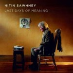 Nitin Sawhney – Last Days Of Meaning