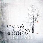 Scala & Kolacny Brothers – December
