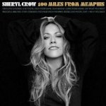 Sheryl Crow – 100 Miles From Memphis