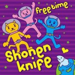 Shonen Knife – Free Time