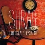Shrag – Life! Death! Prizes!