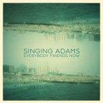 Singing Adams – Everybody Friends Now