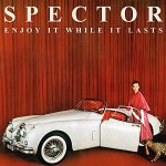 Spector  – Enjoy It While It Lasts